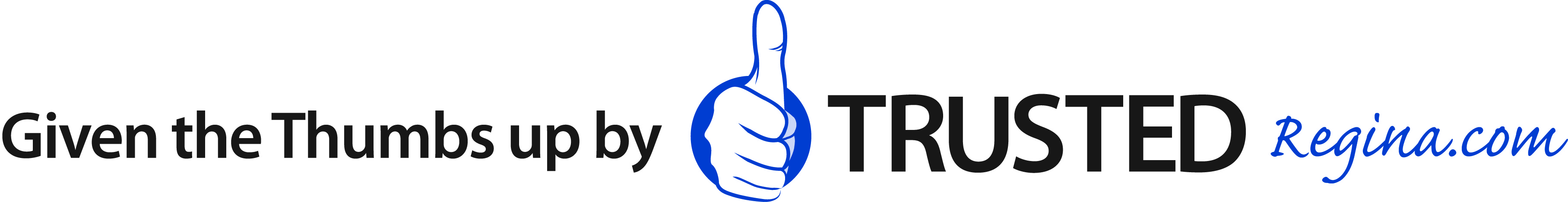 Given the Thumbs up by TRUSTEDRegina.com