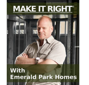 Make It Right - With Emerald Park Homes